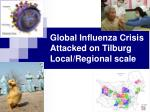 global influenza crisis attacked on tilburg local regional scale