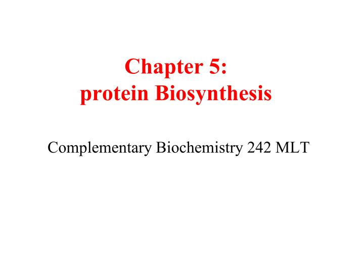 chapter 5 protein biosynthesis n.