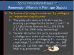 some procedural issues to remember when in a privilege dispute