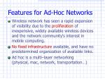 features for ad hoc networks