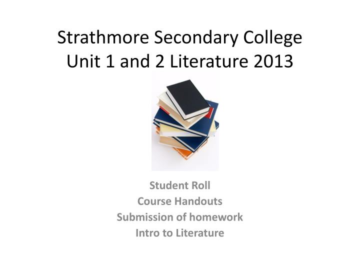 strathmore secondary college unit 1 and 2 literature 2013 n.