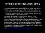 specific learning goal uses