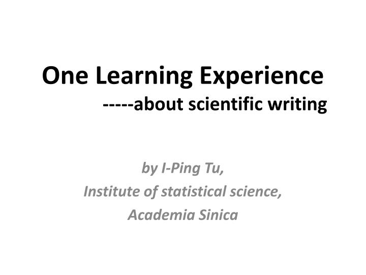 one learning experience about scientific writing n.
