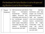 perbedaan antara badan usaha koperasi dg badan usaha non koperasi1