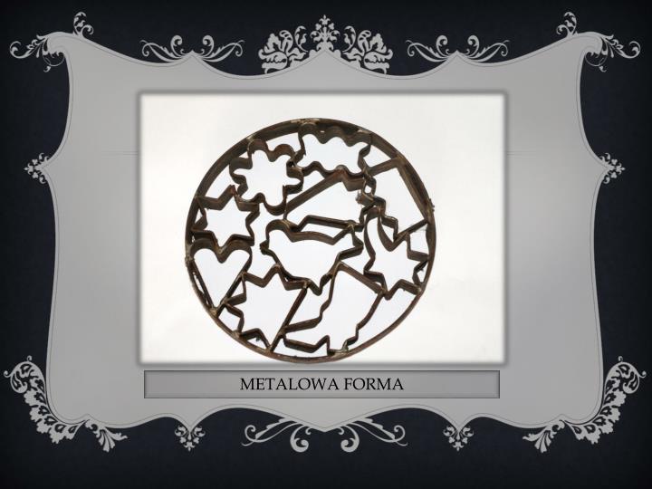 METALOWA FORMA