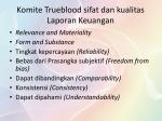 komite trueblood sifat dan kualitas laporan keuangan