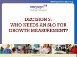 decision 2 who needs an slo for growth measurement