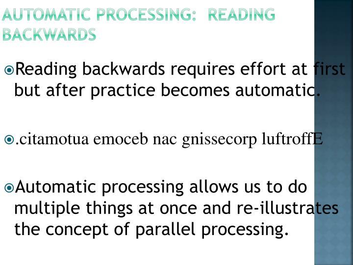 Automatic Processing:  Reading Backwards