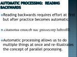 automatic processing reading backwards