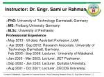 instructor dr engr sami ur rahman