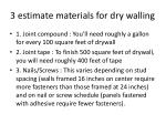 3 estimate materials for dry walling