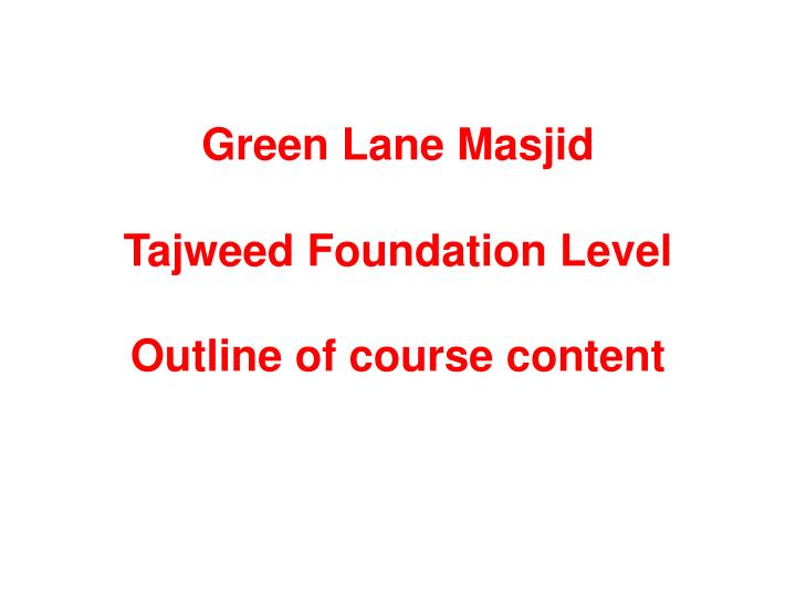 green lane masjid tajweed foundation level outline of course content n.