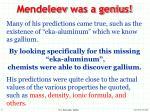mendeleev was a genius