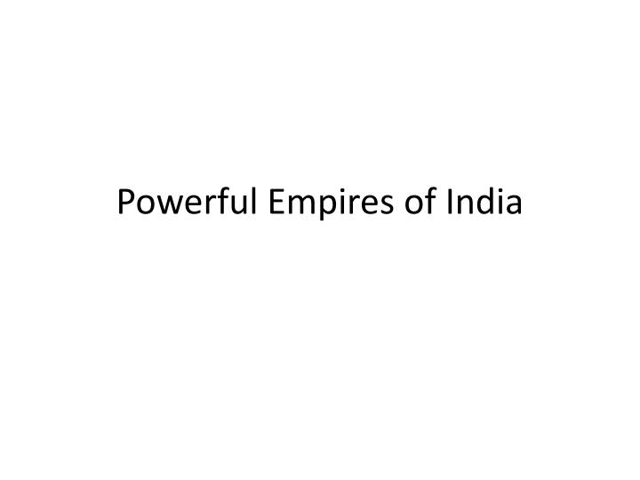 powerful empires of india n.
