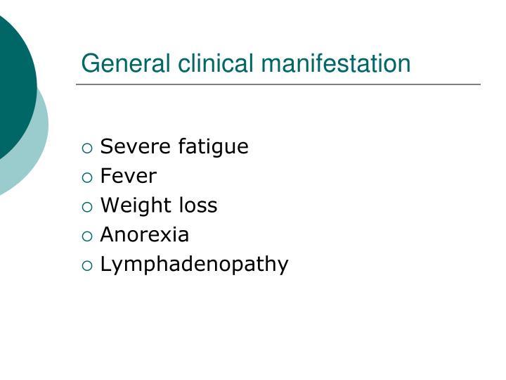 General clinical manifestation