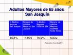 adultos mayores de 65 a os san joaqu n