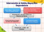 intervenci n al adulto mayor con dependencia