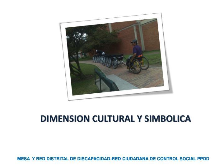 DIMENSION CULTURAL Y SIMBOLICA