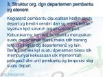 3 struktur org dgn departemen pembantu yg otonom