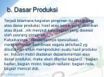 b dasar produksi
