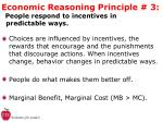 economic reasoning principle 3 people respond to incentives in predictable ways