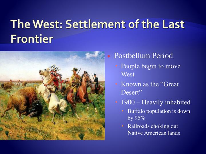 The West: Settlement of the Last Frontier