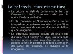 la psicosis como estructura