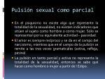 pulsi n sexual como parcial