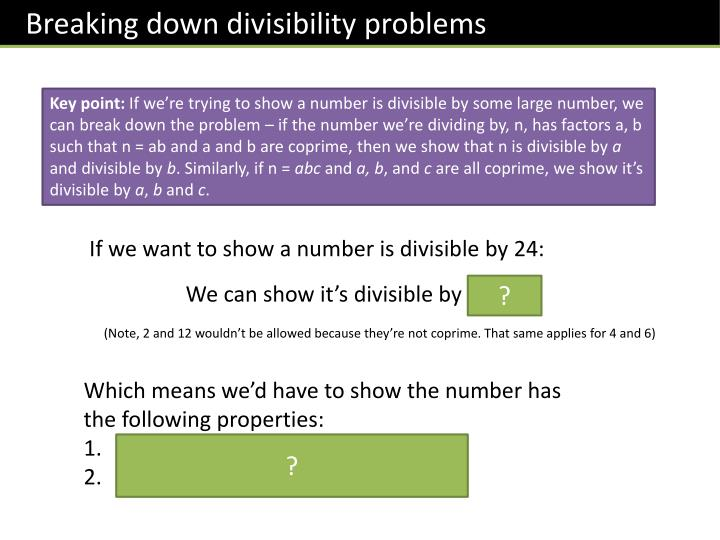 Breaking down divisibility problems