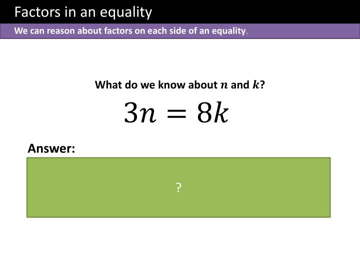 Factors in an equality