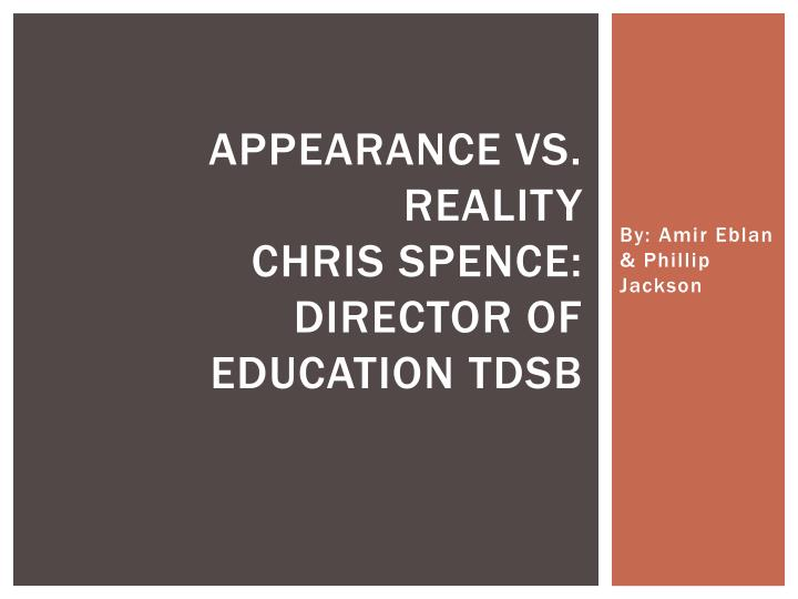 appearance vs reality chris spence director of education tdsb n.