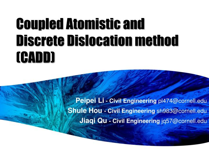 Coupled Atomistic and Discrete Dislocation method