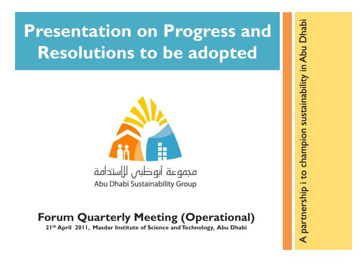presentation on progress and resolutions to be adopted n.