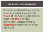 strategic incrementalism