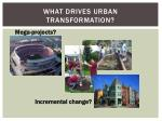 what drives urban transformation
