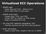 virtualized ecc operations