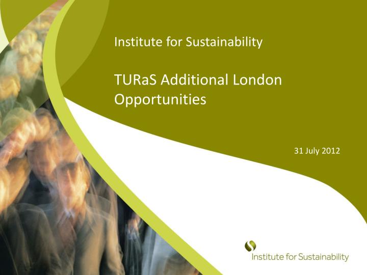 institute for sustainability turas additional london opportunities n.