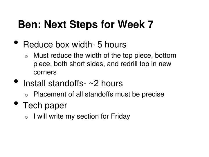 Ben: Next Steps for Week 7
