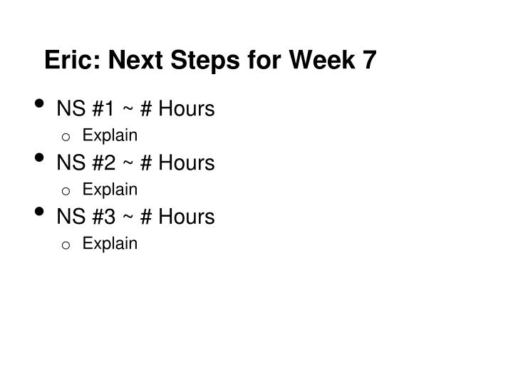 Eric: Next Steps for Week 7
