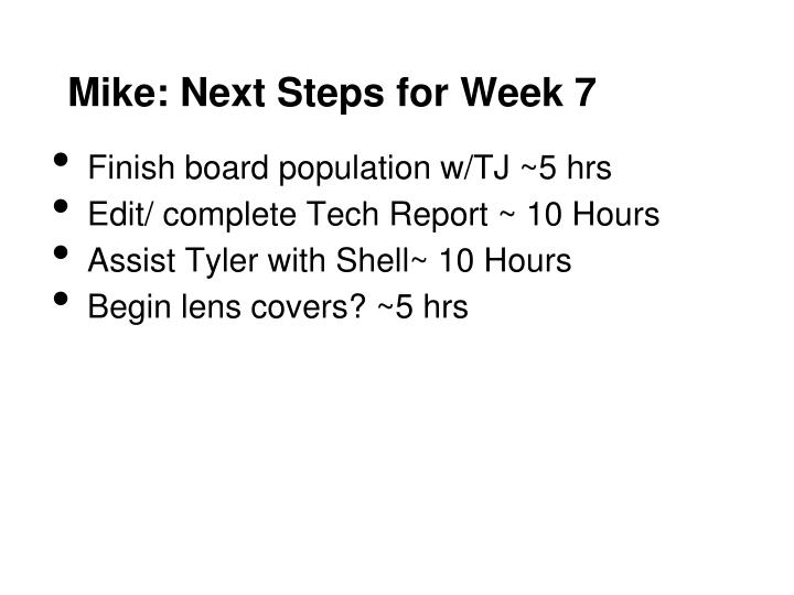 Mike: Next Steps for Week 7