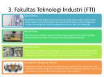 3 fakultas teknologi industri fti