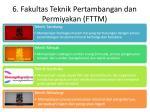 6 fakultas teknik pertambangan dan permiyakan fttm