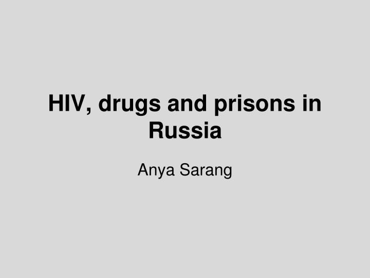 Hiv drugs and prisons in russia