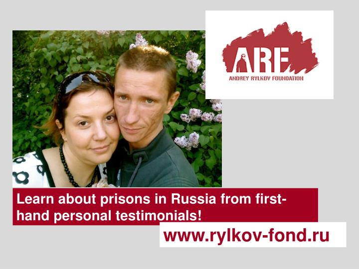 Learn about prisons in Russia from first-hand personal testimonials!