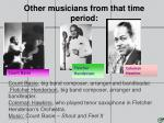 other musicians from that time period