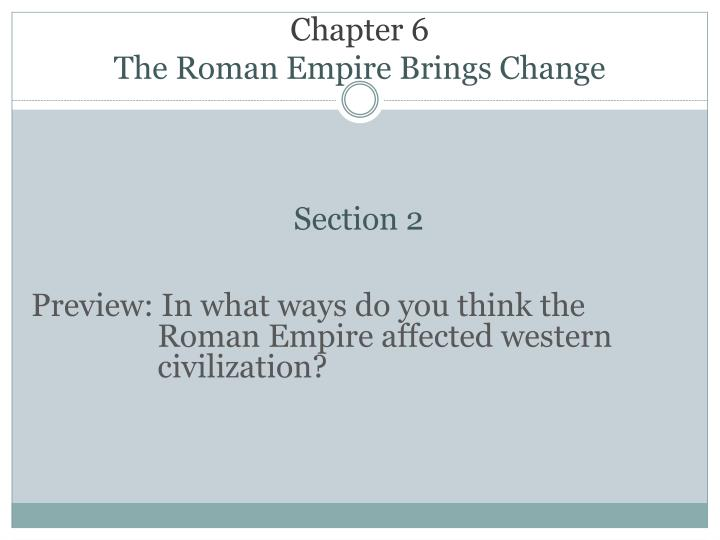 chapter 6 the roman empire brings change n.