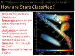 tp to compare and contrast our sun to other stars in the sky how are stars classified