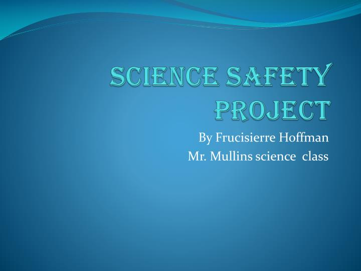 science safety project n.