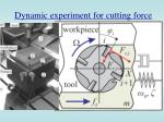 dynamic experiment for cutting force