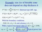 example size w of bistable zone does not depend on chip thickness h